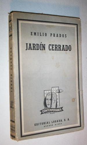 Jardin cerrado: Nostalgias, suenos, presencias.: Prados, Emilio.