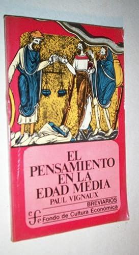 EL PENSAMIENTO EN LA EDAD MEDIA.: VIGNAUX, PAUL.