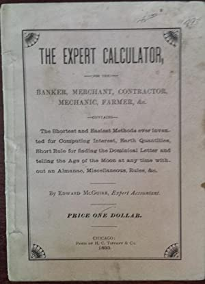 The Expert Calculator for the Banker, Merchant,: McGuire, Edward.