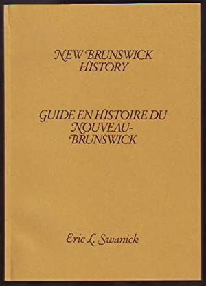 NEW BRUNSWICK HISTORY, A Checklist (Check List6): Swanick, Eric L.
