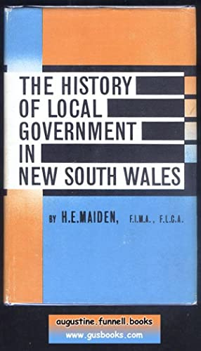 The History Of Local Government In New: Maiden, H. E.