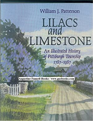 LILACS AND LIMESTONE, An Illustrated History of: Patterson, William J.