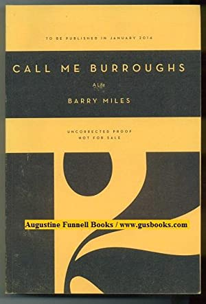 CALL ME BURROUGHS, A Life: Miles, Barry