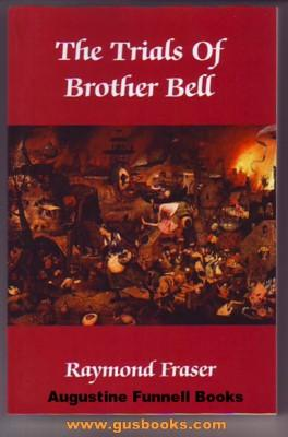 THE TRIALS OF BROTHER BELL, Two novels: 1.) Repentance Vale, and 2.) The Struggle Outside (signed)