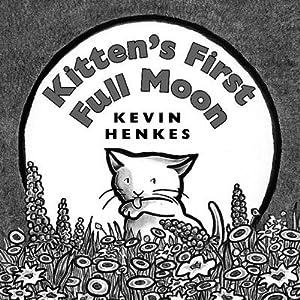 Kitten's First Full Moon: Henkes, Kevin
