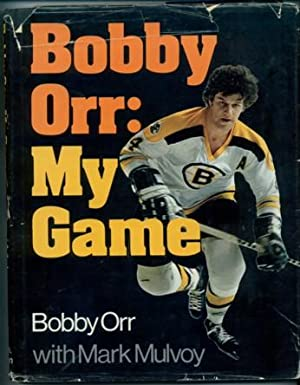 Bobby Orr: My Game: Orr, Bobby, with Mark Mulvoy