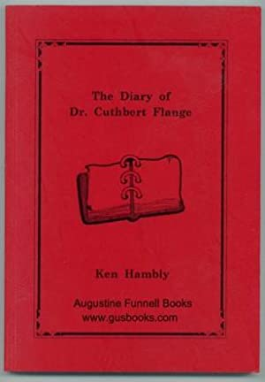 The Diary of Dr. Cuthbert Flange (signed)