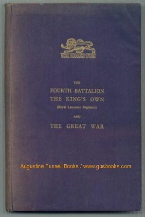 The FOURTH BATTALION THE KING'S OWN (Royal Lancaster Regiment) and THE GREAT WAR (signed): ...