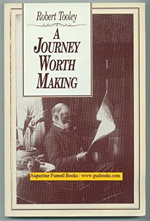A Journey Worth Making: Tooley, Robert