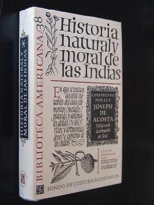 HISTORIA NATURAL Y MORAL DE LAS INDIAS: ACOSTA, Joseph De