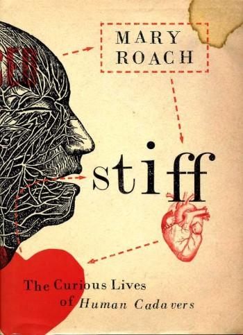 cover for Stiff : The Curious Lives of Human Cadavers: Roach, Mary