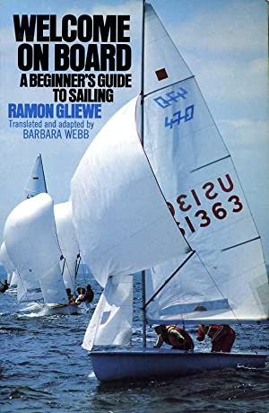 Welcome on Board : A Beginner's Guide to Sailing