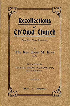 Recollections of Th 'Owd Church After Forty Years Experience (Signed By Author)