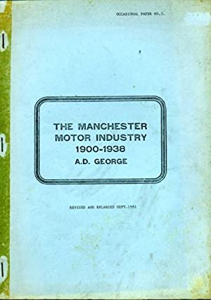 The Manchester Motor Industry 1900-1938 : Occasional Paper No 3
