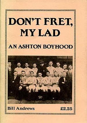 Don't Fret My Lad : An Ashton: Andrews, Bill