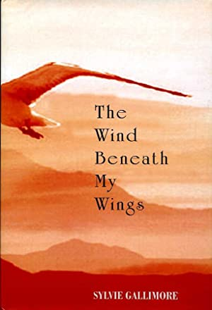 Wind Beneath My Wings (Signed By Author)