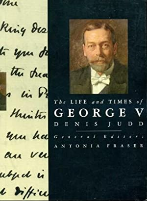 The Life and Times of George V