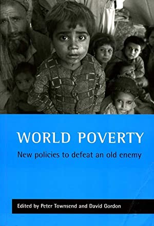 World Poverty : New Policies to Defeat an Old Enemy (Signed By Editor)