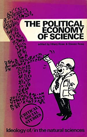 The Political Economy of Science : Ideology Of/In the Natural Sciences (Signed By Author)