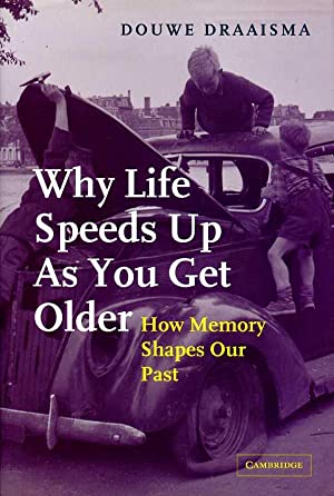 Why Life Speeds up As You Get Older : How Memory Shapes our Past