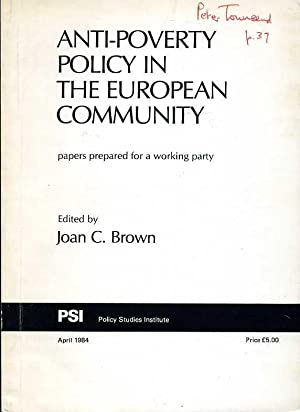 Anti-Poverty Policy in the European Community : Papers Prepared for a Working Party (Signed by On...