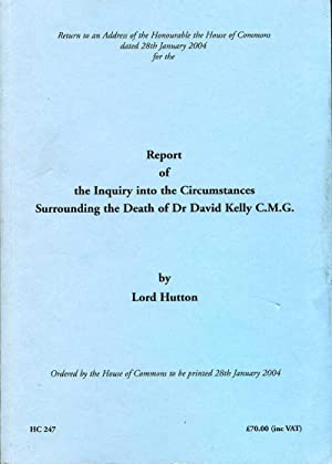 The Hutton Report : Report of the Inquiry into the Circumstances Surrounding the Death of Dr Davi...