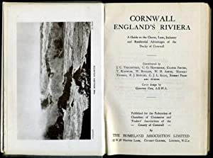 Cornwall - England's Riviera : A Guide to the Charm, Lure, Industry and Residential Advantages of...