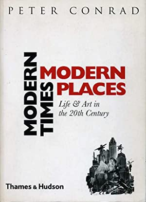 Modern Times, Modern Places : Life & Art in the 20th Century