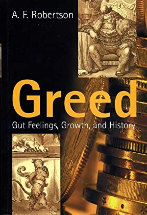 Greed : Gut Feelings, Growth and History