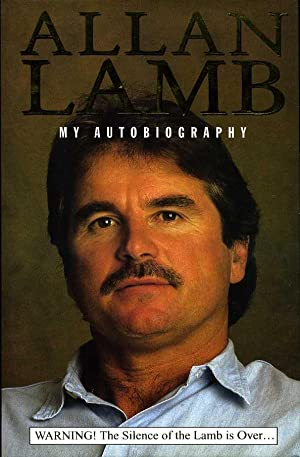 Allan Lamb : My Autobiography (Signed By: Bannister, Lamb