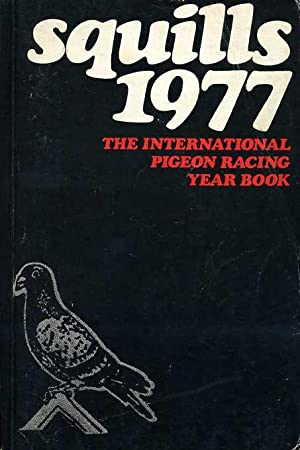Squills 1977 : The International Pigeon Racing Year Book