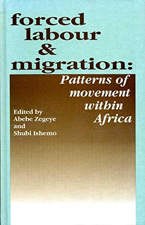 Forced Labour and Migration : Patterns of Movement Within Africa (Signed by one Contributor)