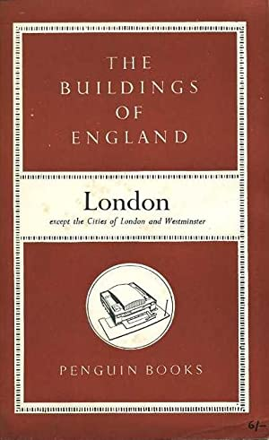 The Buildings of England : London except: Pevsner, Nikolaus