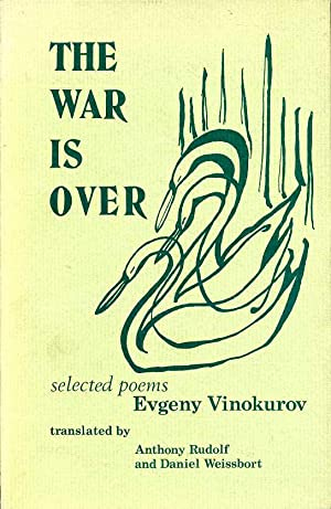 The War Is Over : Selected Poems (Signed By translator)