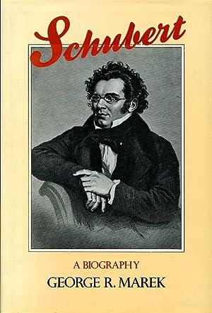 Schubert : A Biography: Marek, George R.