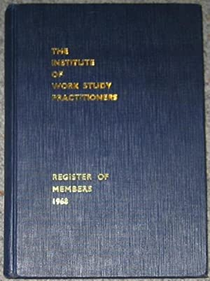 The Institute of Work Study Practitioners : Register of Members 1968