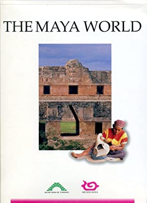 The Maya World (El Mundo Maya)