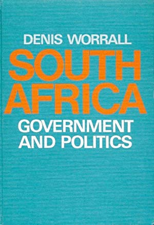 South Africa : Government and Politics (Signed By Author)