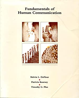 Fundamentals of Human Communication: DeFleur, Melvin L.;