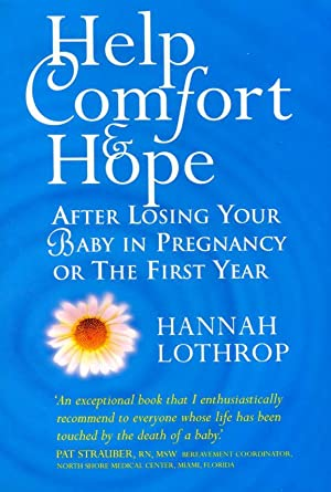 Help, Comfort and Hope After Losing Your Baby in Pregnancy or the First Year