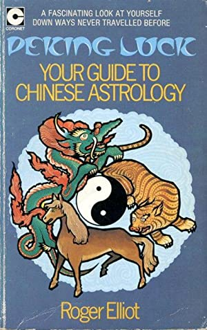 Peking Luck : Your Guide to Chinese Astrology