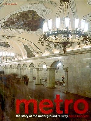 Metro: The Story of the Underground Railway: Bennett, D.F.H.