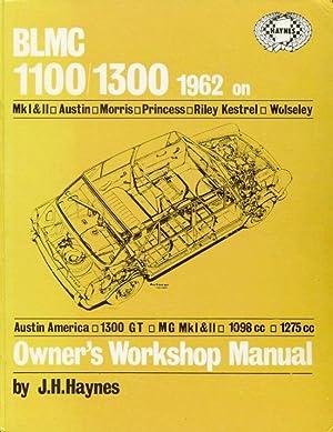 BLMC 1100/1300 1962 Owner's Workshop Manual -: Haynes, J. H.