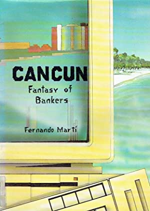 Cancun : Fantasy of Bankers (Limited Edition)