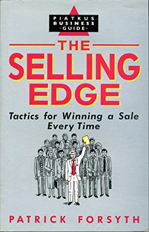 The Selling Edge: Tactics for Winning a Sale Every Time