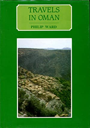 Travels in Oman : On the Track of the Early Explorers: Philip Ward