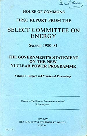 House of Commons First Report from the Select Committee on Energy, Session 1980-81 : The Governme...