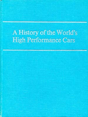 A History of the World's High-performance Cars: Hough, Richard &