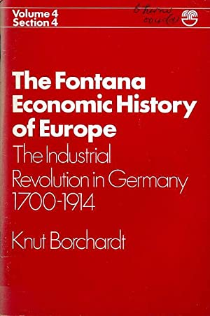 The Fontana Economic History of Europe Vol 4 Section 4 : The Industrial Revolution in Germany 170...