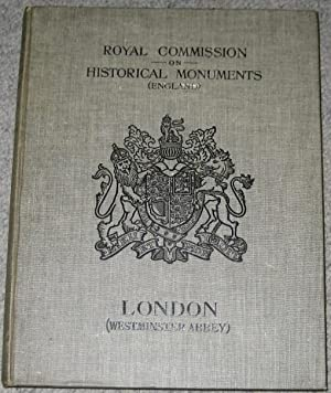 Royal Commission on Historical Monuments (England): An Inventory of the Historical Monuments in L...